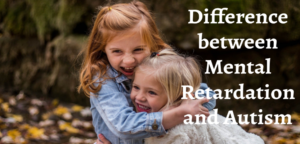 Read more about the article What is the difference between retard and autism?